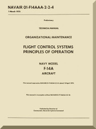 Grumman F-14 A NATOPS  Organizational Maintenance Flight  Control Systems  Principles of operation Manual NAVAIR   01-F14AAA-2-2-4 1975
