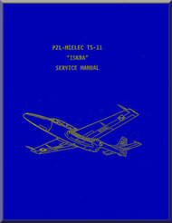 "PZL TS-11 "" Iskra "" Aircraft Service Manual  -  ( English Language )"
