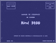 Nord 3400 Aircraft  Flight  Manual - Manuel de L'equipage  - Text and Planches - 1962  - French language