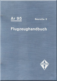 Arado AR.95 B 5  Aircraft  Flight Handbook Manual , D(Luft) T 2065/Fl, Flugzrughandbuch 1941, (German Language )