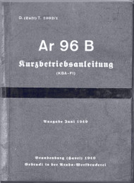 Arado AR.96 B  Aircraft  Operating   Manual , D(Luft) T 2002/1, Kurzbetriebsanleitung, Juni 1940, short operating instruction (German Language )
