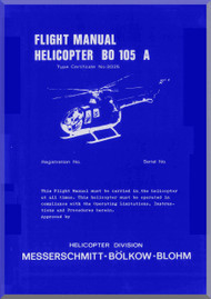 MBB  Messerschmitt - Bolkow - Blohm  BO 105 A Flight Manual , 1974,