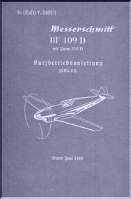 Messerschmitt Me-109 D   Brief Instruction   Manual , Kurzbetriebsanleitung   (German Language ) - LDv. 2402 /1 -  1940 - 29 pages,