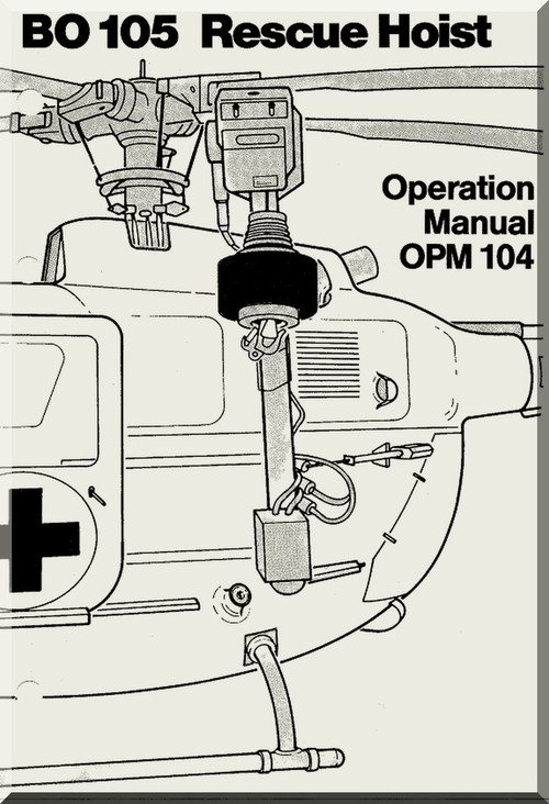 mbb messerschmitt bolkow blohm bo 105 operation manual opm 104 rescue hoist aircraft BO-105 Helicopter Bolkow 105 Helicopter