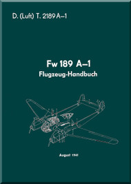 Focke-Wulf  FW 189 A-1   Aircraft  handbook Manual ,    (German Language ) - D(Luft)T 2189 A-1 Flugzeug Handbuch  , August 1941