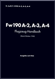 Focke-Wulf  FW 190 A-2 A-3 A-4  Aircraft  Handbook Manual ,    (German Language ) - D(Luft)T 2190, A-2 A-3 A-4  Flugzeug Handbuch . 1943, - 751 pages