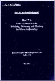 Dornier DO 17 Z  Aircraft  Handbook Manual  , Abwurfwaffenanlage (German Language ) L.Dv 585 /10a - 1941