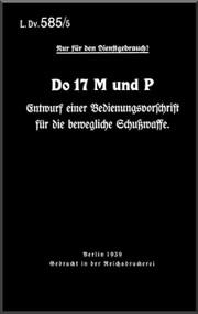 Dornier DO 17 MP  Aircraft  Handbook Manual  , Bedienungsvorschrift Schusswaffe (German Language ) L.Dv 585 /5 - 1939