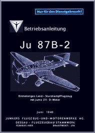 Junkers JU 87 B-1  Aircraft  Manual ,   Betriebsanleitung Junkers Ju 87 B-2 , 1940 (German Language )
