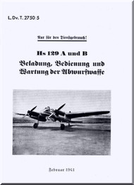 Henschel  He-129  Aircraft  Technical Manual  L.Dv.T.2750/5, Beladung, Bedienung und Wartung der Abwurfwaffe, 1941,   (German Language )