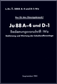 Junker JU 88 A-4 und D-1    Aircraft  Operating  Manual ,  Ju 88 A-4 Bedienungsvorschrift -WA (German Language ), L Dv. T. 2088 A-4und D-1 7 Wa , 1941