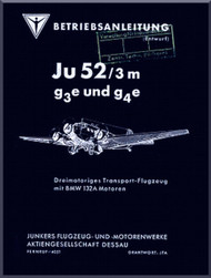 Junkers JU 52 / 3 m g3e und g4e   Aircraft  Operating  Manual ,  Betriebsanleitung , 1939  (German Language )