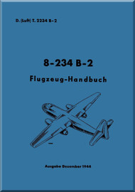 Arado AR.234 B-2 B  Aircraft  Flight Handbook  Manual , D(Luft) T 2234 B-2 / , Flugzeug Handbook, Juni 1944,  (German Language )
