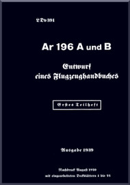 Arado AR.196 A und B  Aircraft  Flight Handbook    Manual , LdV  391  1939, 442 pages  -(German Language )