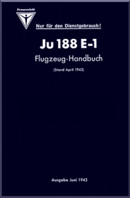 Junkers Ju 188  E-1  Aircraft  Operating  Manual ,  Flugzeug Handbuch ,  1943    (German Language )