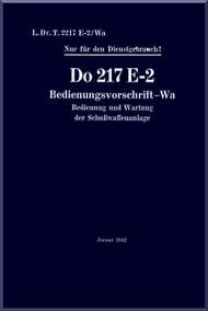 Dornier DO 217 E-1, E-3 Aircraft  Handbook Manual  , Bedinungsvorschrift-Wa (German Language ) , 1942 - L. Dv.T.2217 E-2 / Wa