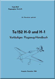 Focke-Wulf  Ta-152 H-0 und H-1  Aircraft  Handbook  Manual ,   (German Language ) - about 260 pages