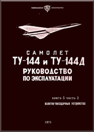 Tupolev Tu-144   Aircraft Exploration  Technical  Manual - Book 5 2  - 242  pages   ( Russian  Language )