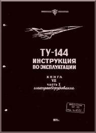 Tupolev Tu-144   Aircraft Exploration  Technical  Manual - Book 7 -1  - 221  pages   ( Russian  Language )