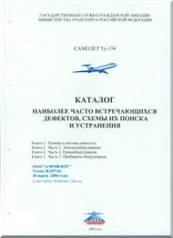 Tupolev Tu-134 A, B  Aircraft Catalog of the most common defects of circuit trobleshooting - 378 pages   ( Russian  Language )