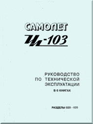 Ilyushin Il-103   Aircraft Technical Guideline Operation  Manual  - 1840 pages -   ( Russian  Language )