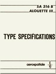 Sud Aviation / SNCASE Aerospatiale SA.316 B Aluette III Type Specification  Manual