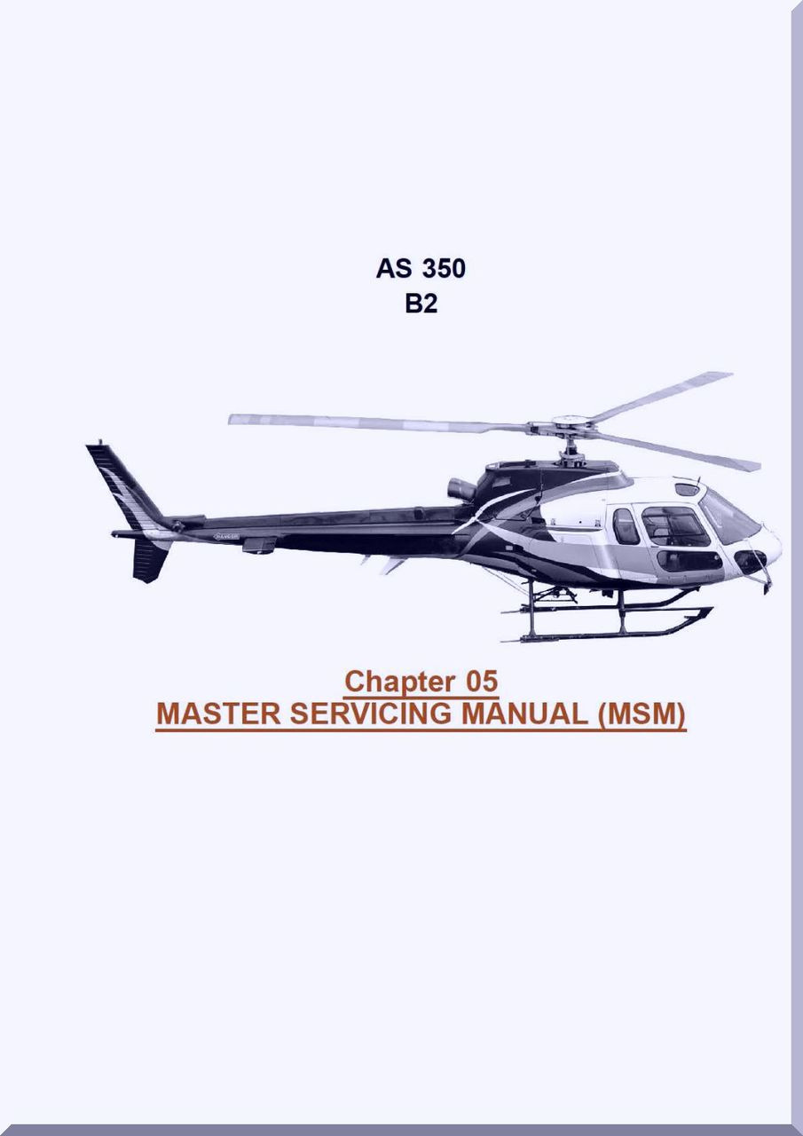 eurocopter as 350 b2 helicopter master servicing manual msm rh aircraft reports com