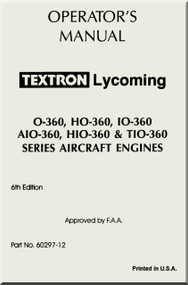 Lycoming  O-360, HO-360, IO-360, AIO-360, HIO-360,  TIO-360  Series  Aircraft Engine Operator's  Manual ( English Language )