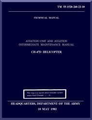 Boeing  Helicopter CH-47 D Series Aviation and Intermediate Maintenance  Manual  - 1983 - TM 55-1520-23-10