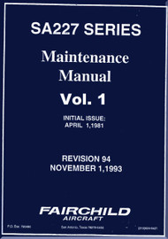 Fairchild SA227 Series  Aircraft Maintenance  Manual - Vol.1 of 2 Rev 94 -1993