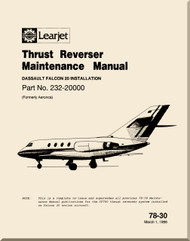Learjet Aircraft Engine Thrust Reverser  System  Falcon 20 Installation    Maintenance  Manual 78-30  ( English Language )
