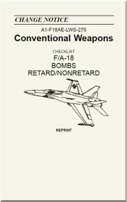 Mc Donnell Douglas F / A 18  Aircraft  Conventional Weapons - Bombs  Retard / Nonretard  Manual    - A1-F18AE-LWS-270