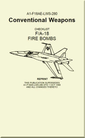 Mc Donnell Douglas F / A 18  Aircraft  - Conventional Weapons - Checklist Fire Bombs  Manual    - A1-F18AE-LWS-280