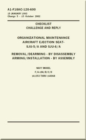 Mc Donnell Douglas F / A 18 A / B / C / D  Aircraft  Organizational  Maintenance  - Checklist Challenge and Reply - Aircraft Ejection Seat -  SJU-5/A amd SJU-6/A    -  A1-F18AC-120-600