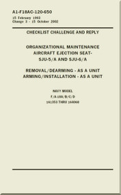 Mc Donnell Douglas F / A 18 A / B / C / D  Aircraft  Organizational  Maintenance  - Checklist Challenge and Reply - Aircraft Ejection Seat -  SJU-5/A - SJU-6/A  -  A1-F18AC-120-650