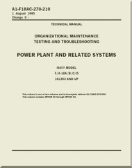 Mc Donnell Douglas F / A 18 A / B / C / D  Aircraft  Organizational  Maintenance  - Testing  and Troubleshooting    -  Power Plant and Related Systems   Manual -  A1-F18AC-270-210