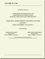 Link less Ammunition Loading System  A/E32K-7  - Intermediate Operation and Maintenance Instructions with Illustrated Parts Breakdown  NAVAIR - 19-1-269