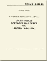 Guided Missiles Sidewinder AIM-9 Series and  SIDEARM I AGM-122A NAVAIR - 11-120-23