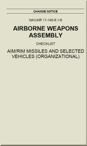 Airborne Weapons Assembly Manual -  Checklist - AIM / RIM Missiles and Selected Vehicles  ( Organizational ) NAVAIR - 11-140-6.1-6