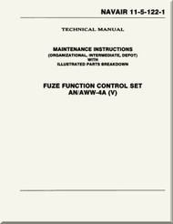 Technical Manual  - Maintenance Instructions ( Organizational, Intermediate, Depot ) with Illustrated Parts Breakdown - Fuze Function Control set  AN/ AWW-4A ( V)  NAVAIR - 11-5-122-1