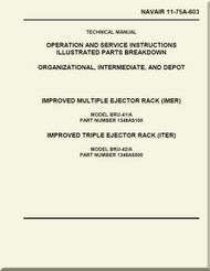 Technical Manual - Operation and Service Instructions  Illustrated Parts Breakdown , Organizational, Intermediate and Depot  -  Improved Multiple Ejector Rack ( IMER )  - Improved triple Ejector Rack ( ITER )     NAVAIR - 11-75A-603