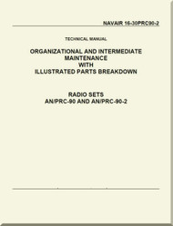 Technical Manual - Organizational and Intermediate Maintenance with Illustrated Parts Breakdown - Radio Set AN/PRC-90 and AN/PRC-90-2  NAVAIR - 16-30PRC90-2