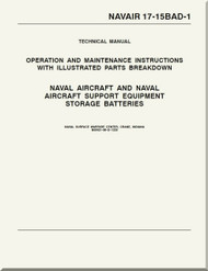 Technical Manual - Operation and Service Instructions with Illustrated Parts Breakdown - Naval Aircraft and Support Equipment Storage Batteries    -    NAVAIR 17-15BAD-1