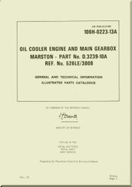 Westland Gazelle ASH Mk1  Helicopter Component  - Oil Cooler Engine and Main GearBox Martston  Manual - General and Technical Information Illustrated Parts Catalog   - A.P. 106H-0223-13A