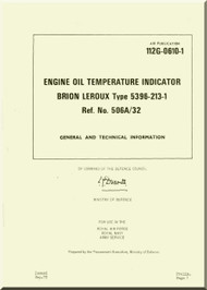 Westland Gazelle ASH Mk1  Helicopter Component  - Engine Oil Temperature Indicator Brion Lerou. Manual - General and Technical Information A.P. 112G-0610-1