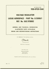 Westland Gazelle ASH Mk1  Helicopter Component  - Voltage Regulator Lucas Aerospace  - General and Technical Information Parts Catalogue and Repair and Recondition Instructions  Instructions A.P. 113D-07128-13A6