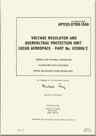 Westland Gazelle ASH Mk1  Helicopter Component  - Voltage Regulator and Overvoltage  Protection  Unit Lucas Aerospace  - General and Technical Information Parts Catalogue and Repair and Recondition Instructions  Instructions A.P. 113D-07199-13A6