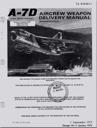 LTV / Vought  A7D  Aircraft Aircrew Weapon Delivery Manual - ( NonNuclear ) - T.O. 1A-7D-34-1-1-  1978  -