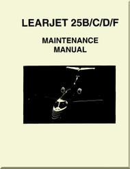 Learjet 25   B /  C / D / F  Series Aircraft Maintenance   Manual