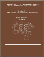 Lycoming O-360-A4P Wide Cylinder Flange Models  Aircraft Engine Parts Manual   PC-306-9